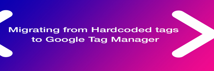 Migrating to google tag manager